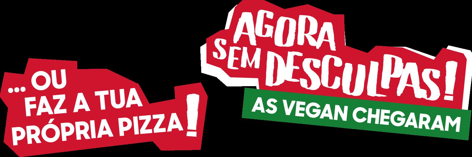AGORA SEM DESCULPAS. Pizza Hut Portugal